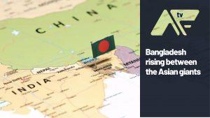 Bangladesh rising between the Asian giants