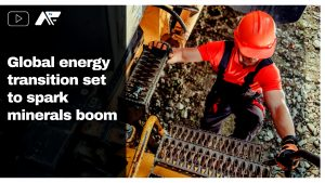 Global energy transition set to spark minerals boom