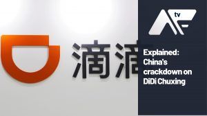 Explained: China's crackdown on DiDi Chuxing