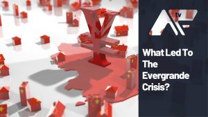 What Led To The Evergrande Crisis?
