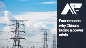 AF TV - Four reasons why China is facing a power crisis