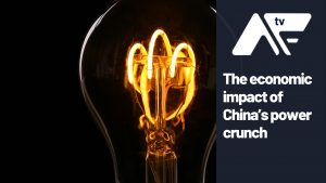 AF TV - The economic impact of China's power crunch