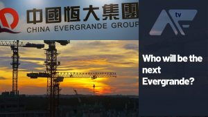 AF TV – Who Will Be The Next Evergrande?
