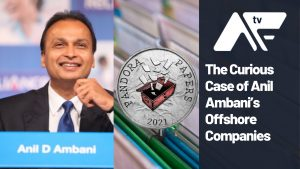 AF TV – The Curious Case of Anil Ambani's Offshore Companies